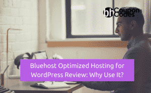 Ultimate Bluehost Optimized Hosting for WordPress Review: Why Use It?