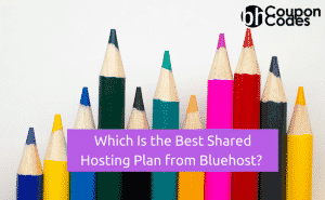 Bluehost Hosting Plans: Which Is the Best Shared Hosting Plan from Bluehost?