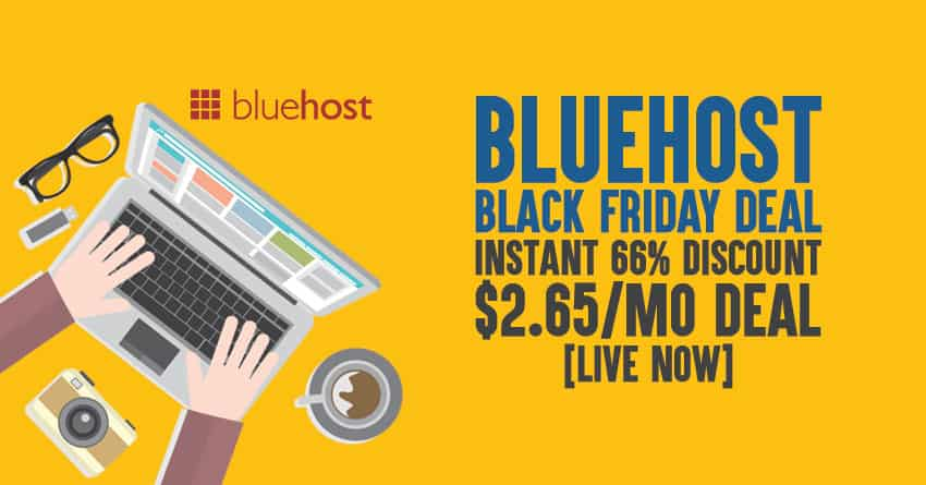 Bluehost Black Friday Deal 2019: Instant 66% Discount, $2.65/mo Deal