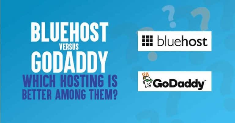 Bluehost vs GoDaddy Comparison 2021: Which Hosting Is Better Among Them?