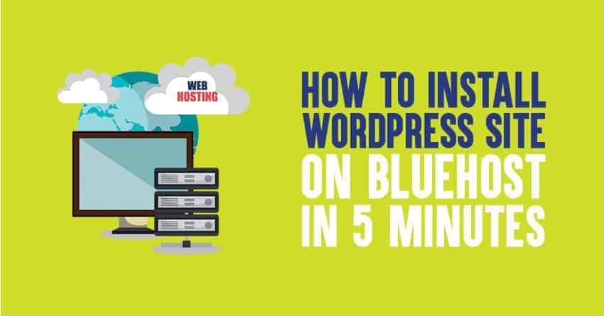 How to Install WordPress Site On Bluehost In 5 Minutes