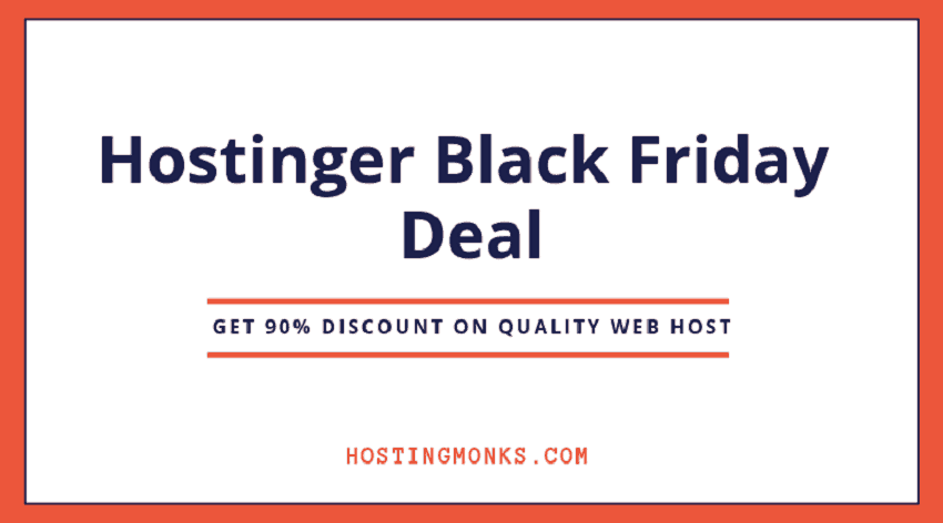 Hostinger Black Friday 2019 Deal: [Get 90% Off on a Dependable Hosting)