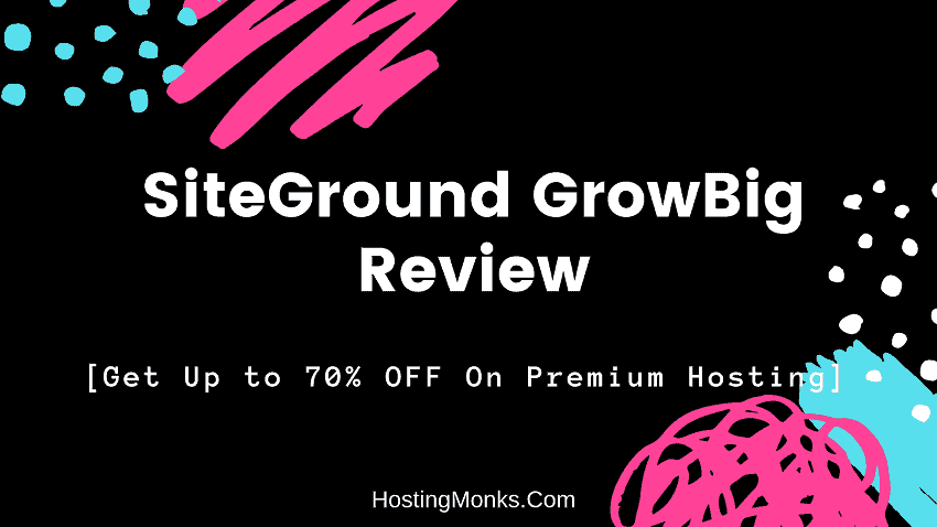 siteground growbig review