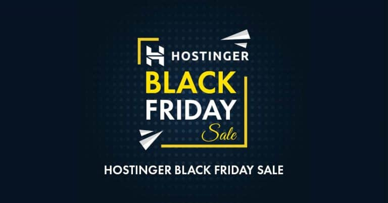 Hostinger Black Friday 2020 Deals: Get 91% OFF [Live Deal With Coupon]