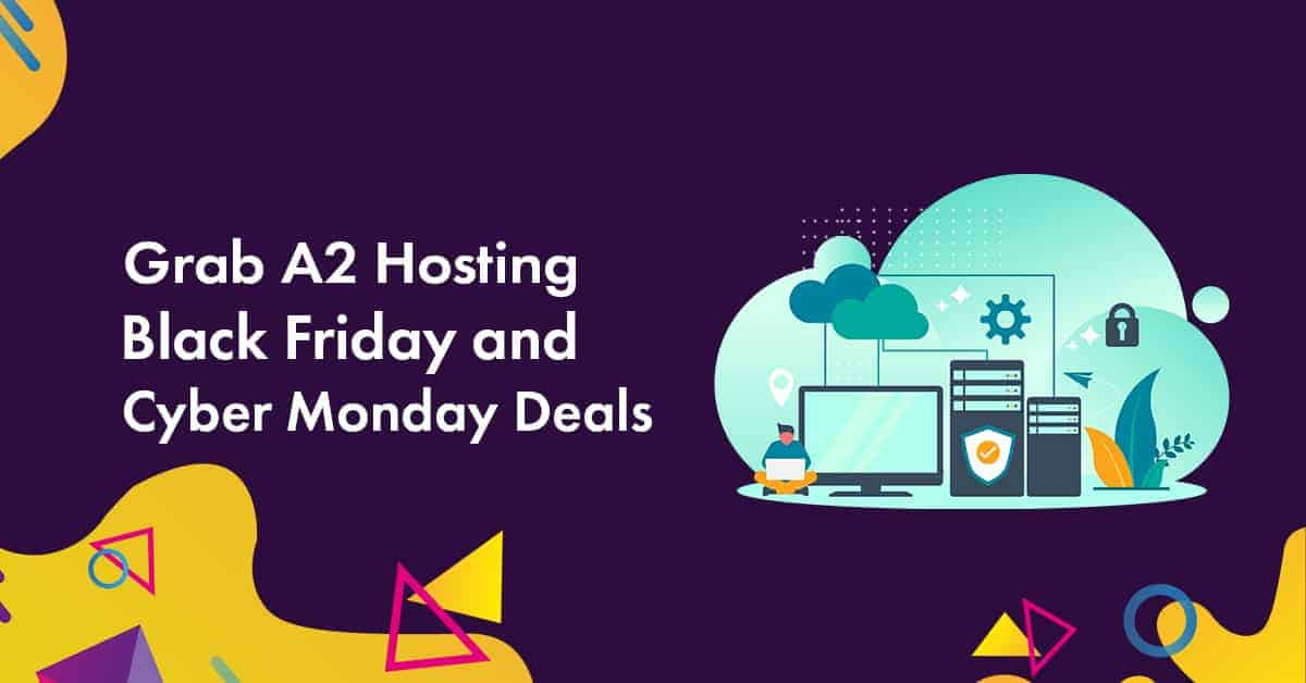 a2 hosting black friday & Cyber Monday 2019 deals