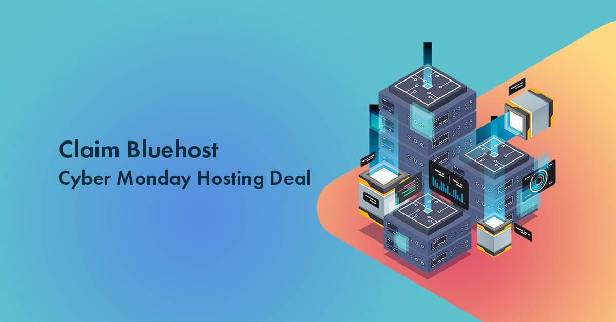 Bluehost Cyber Monday Deals 2020 detail