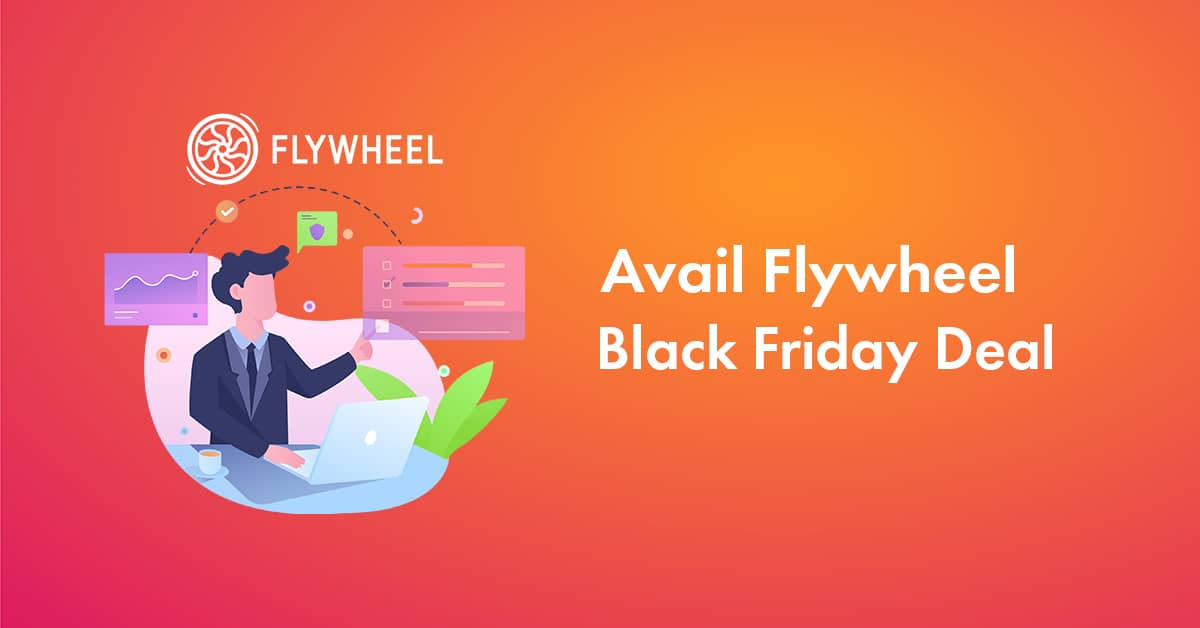 Flywheel Black Friday 2021 Deals: 4 Months Of Free Premium WordPress Hosting