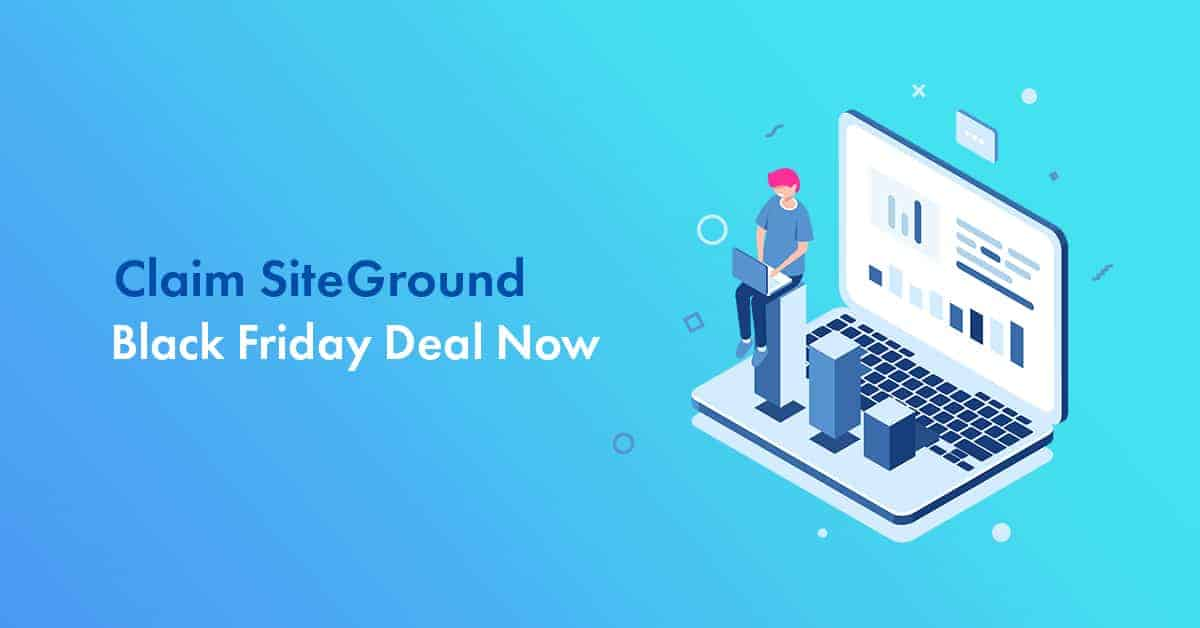 siteground black Friday 2020 deal
