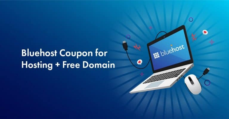 Bluehost Coupon Code 2021: Enjoy High Quality Hosting at a Discounted Price