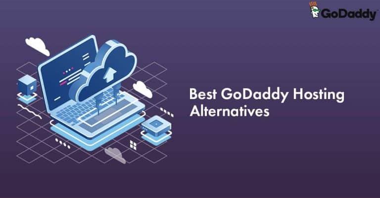 Best GoDaddy Hosting Alternatives [Complete List for 2021]
