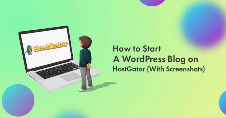 How to Start a WordPress Blog on HostGator in 2021 (With Screenshots)