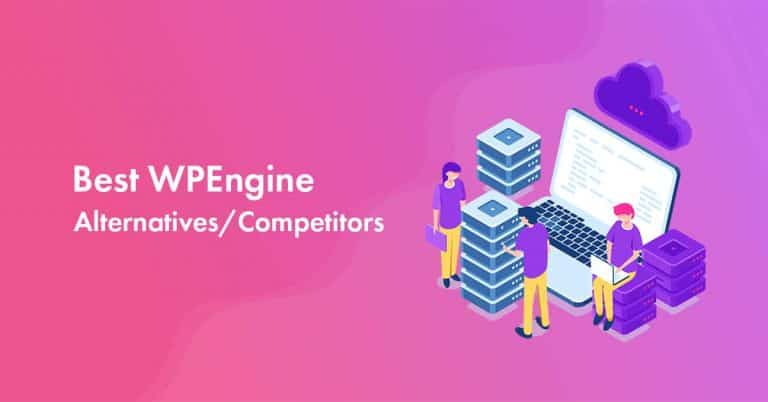 Best WPEngine Alternatives  [8 Cheapest Competitors in 2021]