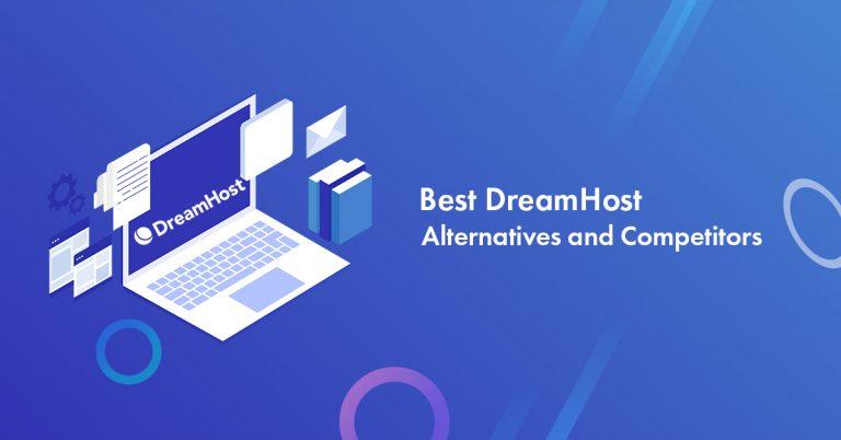 9 Best DreamHost Alternatives 2021 [DreamHost Competitors]